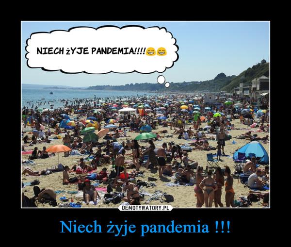Niech żyje pandemia !!! –