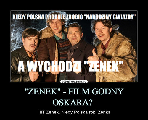 """ZENEK"" - FILM GODNY OSKARA"