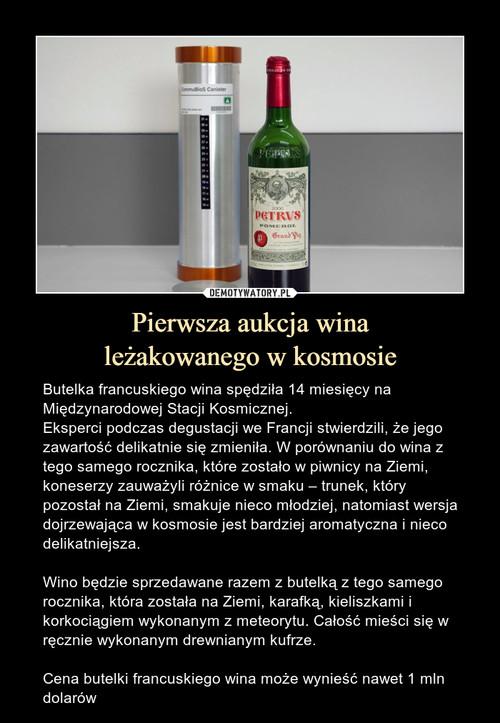 Pierwsza aukcja wina leżakowanego w kosmosie