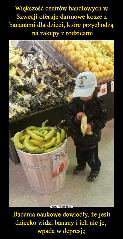 Badania naukowe dowiodły, że jeśli dziecko widzi banany i ich nie je, wpada w depresję –