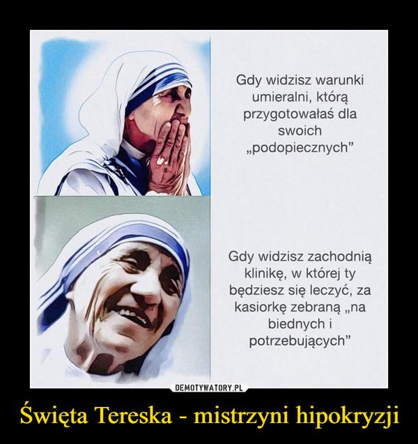 Święta Tereska - mistrzyni hipokryzji –
