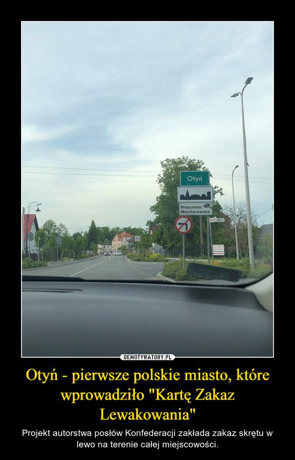 """Otyń - pierwsze polskie miasto, które wprowadziło """"Kartę Zakaz Lewakowania"""" – Projekt autorstwa posłów Konfederacji zakłada zakaz skrętu w lewo na terenie całej miejscowości."""