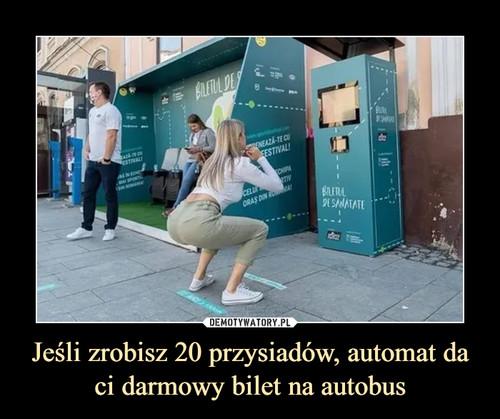 Jeśli zrobisz 20 przysiadów, automat da ci darmowy bilet na autobus