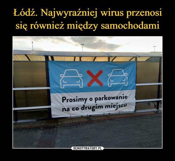 –  Prosimy o parkowanie na co drugim miejscu