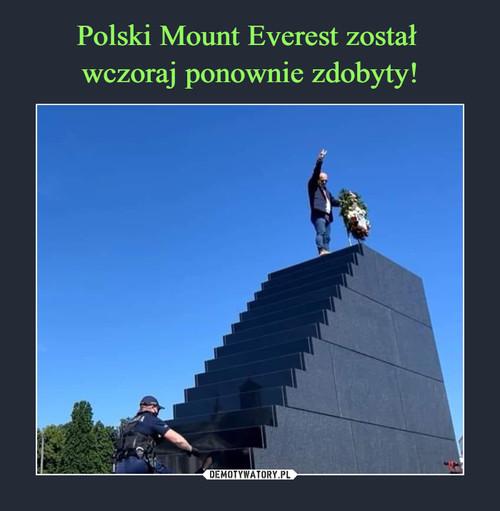 Polski Mount Everest został  wczoraj ponownie zdobyty!