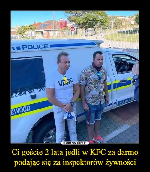 Ci goście 2 lata jedli w KFC za darmo podając się za inspektorów żywności