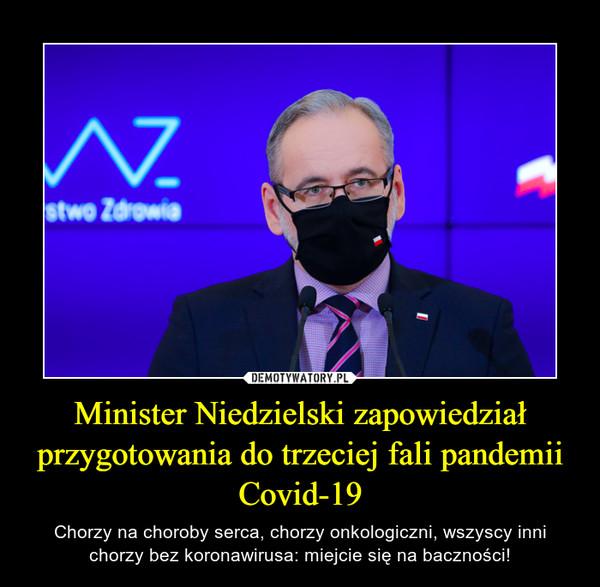 Minister Niedzielski zapowiedział przygotowania do trzeciej fali pandemii Covid-19