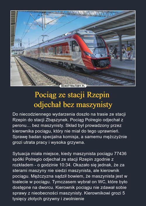 Pociąg ze stacji Rzepin  odjechał bez maszynisty