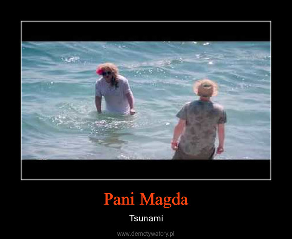 Pani Magda – Tsunami