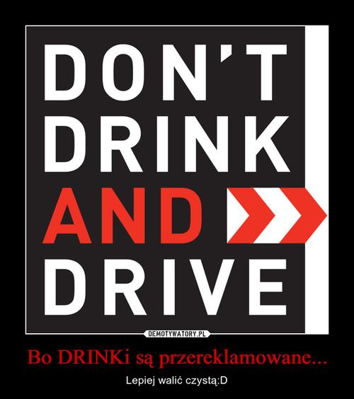 Bo DRINKi są przereklamowane...