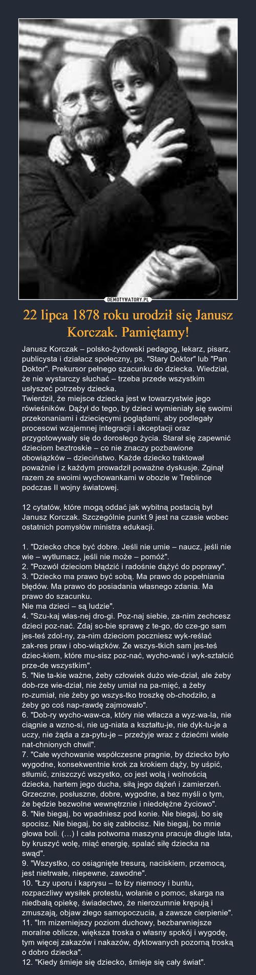 22 lipca 1878 roku urodził się Janusz Korczak. Pamiętamy!