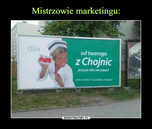 –  OSMod twarogu z Chojnicjeszcze nikt nie umarł