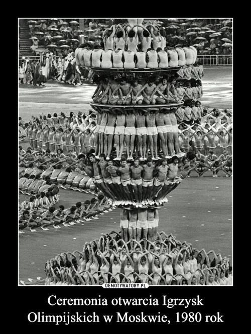 Ceremonia otwarcia Igrzysk Olimpijskich w Moskwie, 1980 rok