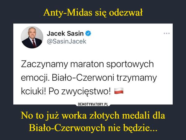 No to już worka złotych medali dla Biało-Czerwonych nie będzie... –  fcd    Jacek Sasin O^kl^ @SasinJacekZaczynamy maraton sportowychemocji. Biało-Czerwoni trzymamykciuki! Po zwycięstwo! —