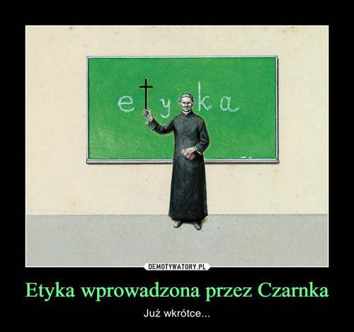 Etyka wprowadzona przez Czarnka