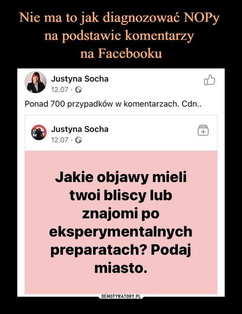 Nie ma to jak diagnozować NOPy  na podstawie komentarzy  na Facebooku