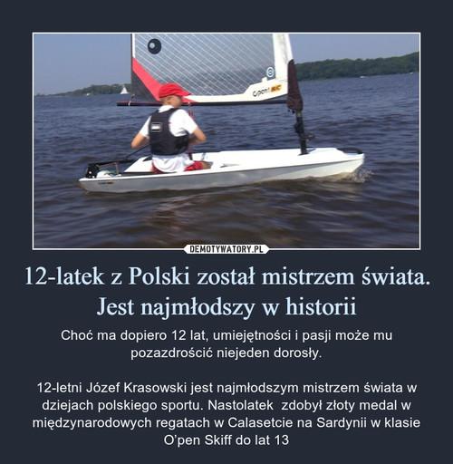 12-latek z Polski został mistrzem świata. Jest najmłodszy w historii