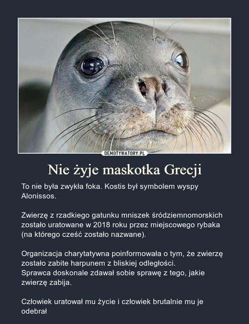 Nie żyje maskotka Grecji