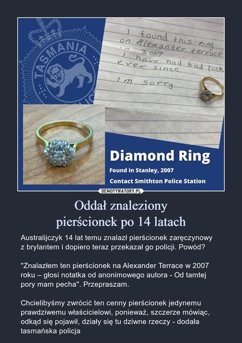 Oddał znaleziony pierścionek po 14 latach