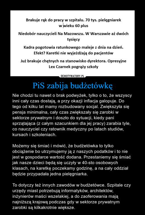 PiS zabija budżetówkę