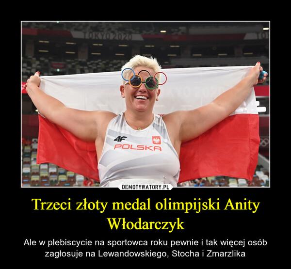 Trzeci złoty medal olimpijski Anity Włodarczyk – Ale w plebiscycie na sportowca roku pewnie i tak więcej osób zagłosuje na Lewandowskiego, Stocha i Zmarzlika