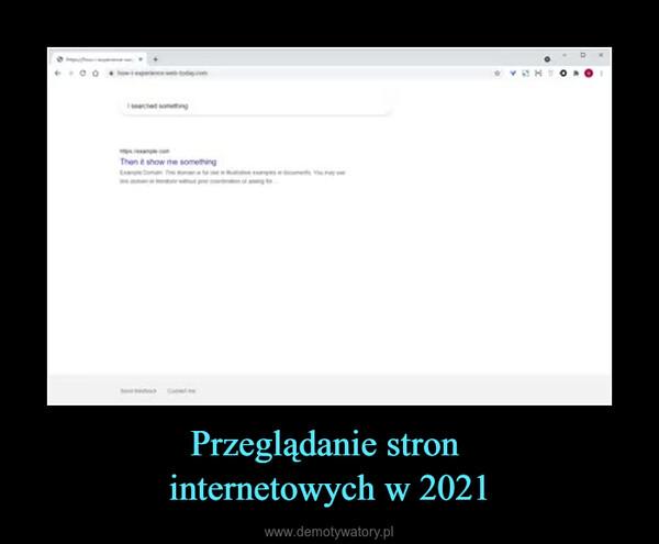 Przeglądanie stron internetowych w 2021 –