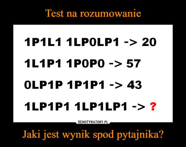 Jaki jest wynik spod pytajnika? –