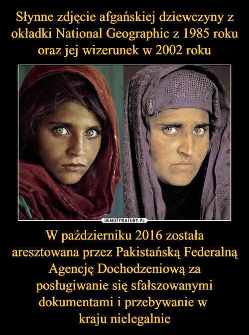 Słynne zdjęcie afgańskiej dziewczyny z okładki National Geographic z 1985 roku oraz jej wizerunek w 2002 roku W październiku 2016 została aresztowana przez Pakistańską Federalną Agencję Dochodzeniową za posługiwanie się sfałszowanymi dokumentami i przebywanie w  kraju nielegalnie