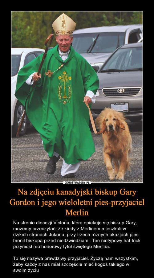 Na zdjęciu kanadyjski biskup Gary Gordon i jego wieloletni pies-przyjaciel Merlin