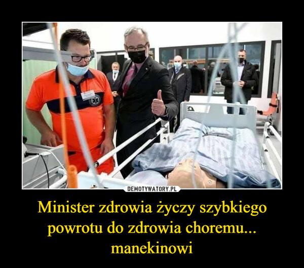 Minister zdrowia życzy szybkiego powrotu do zdrowia choremu... manekinowi –