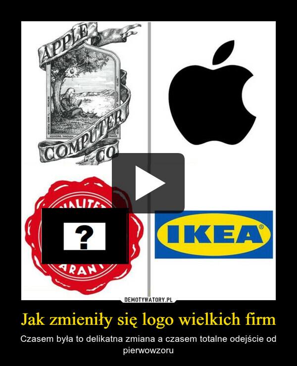 Jak zmieniły się logo wielkich firm – Czasem była to delikatna zmiana a czasem totalne odejście od pierwowzoru