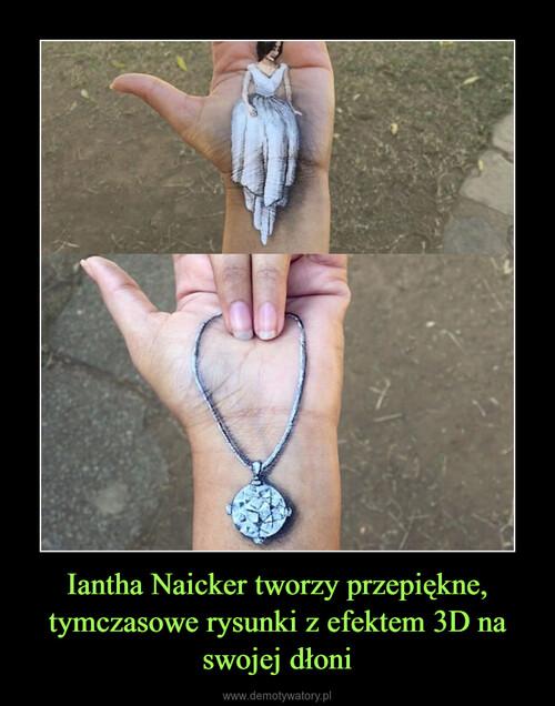 Iantha Naicker tworzy przepiękne, tymczasowe rysunki z efektem 3D na swojej dłoni