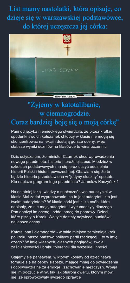 """List mamy nastolatki, która opisuje, co dzieje się w warszawskiej podstawówce, do której uczęszcza jej córka: """"Żyjemy w katotalibanie,  w ciemnogrodzie. Coraz bardziej boję się o moją córkę"""""""
