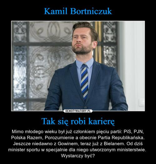 Kamil Bortniczuk Tak się robi karierę
