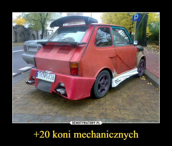 +20 koni mechanicznych –